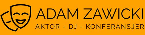 Adam Zawicki - Aktor - DJ - Konferansjer